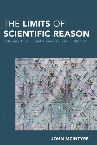 Cover image for the book The Limits of Scientific Reason: Habermas, Foucault, and Science as a Social Institution