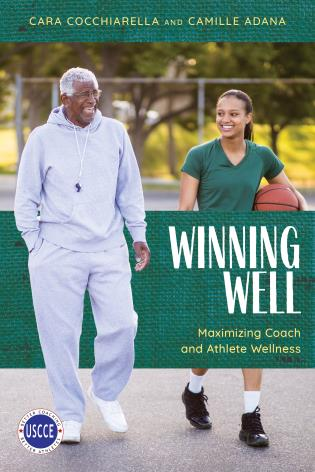 Cover image for the book Winning Well: Maximizing Coach and Athlete Wellness