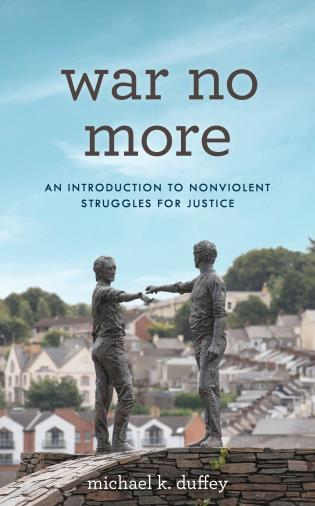 Cover image for the book War No More: An Introduction to Nonviolent Struggles for Justice