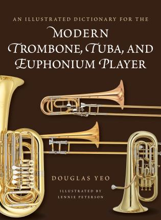 Cover Image of the book titled An Illustrated Dictionary for the Modern Trombone, Tuba, and Euphonium Player