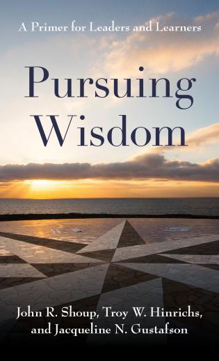 Cover image for the book Pursuing Wisdom: A Primer for Leaders and Learners