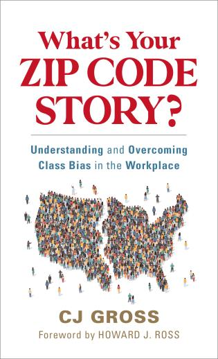 Cover image for the book What's Your Zip Code Story?: Understanding and Overcoming Class Dynamics at Work