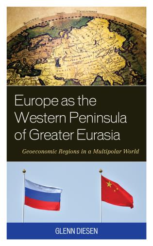 Cover image for the book Europe as the Western Peninsula of Greater Eurasia: Geoeconomic Regions in a Multipolar World