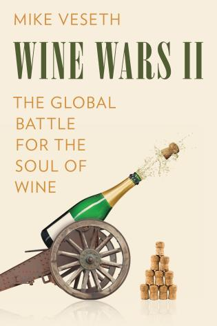 Cover image for the book Wine Wars II: The Global Battle for the Soul of Wine