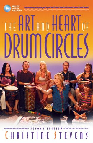 Cover image for the book The Art and Heart of Drum Circles, Second Edition
