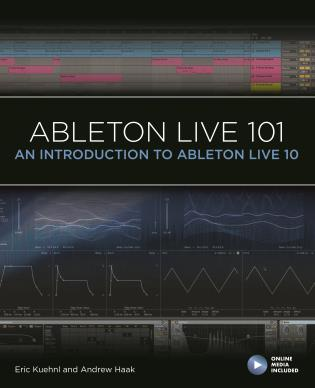 Cover image for the book Ableton Live 101: An Introduction to Ableton Live 10