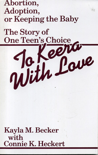 Cover image for the book To Keera With Love: Abortion, Adoption, or Keeping the Baby
