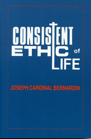 Cover image for the book Consistent Ethic of Life: Joseph Cardinal Bernardin