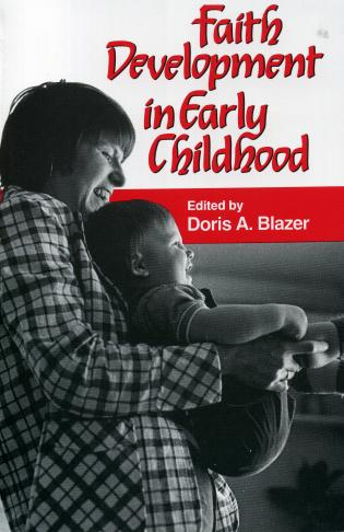 Cover image for the book Faith Development in Early Childhood