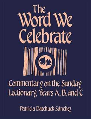 Cover image for the book The Word We Celebrate: Commentary on the Sunday Lectionary, Years A, B & C