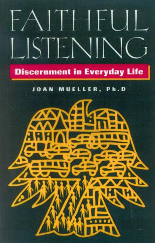 Cover image for the book Faithful Listening: Discernment in Everyday Life