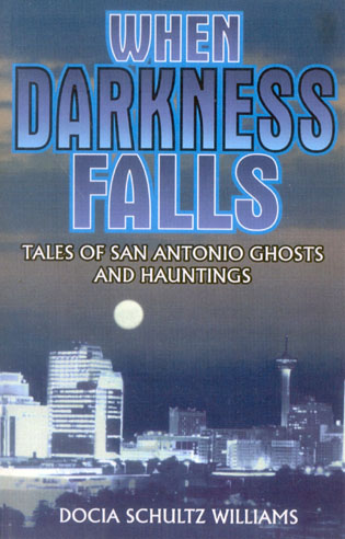 Cover image for the book When Darkness Falls: Tales of San Antonio Ghosts and Hauntings