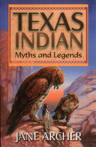 Cover image for the book Texas Indian Myths & Legends
