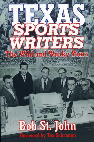 Cover image for the book Texas Sports Writers: The Wild and Wacky Years