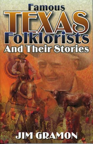 Cover image for the book Famous Texas Folklorists and Their Stories