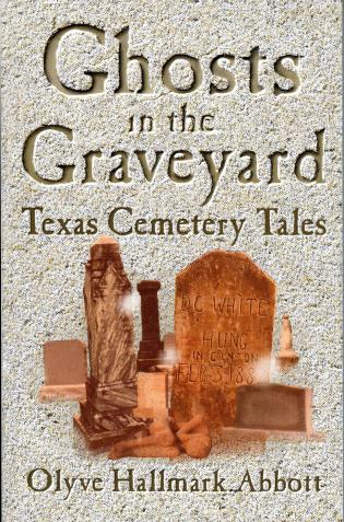 Cover image for the book Ghosts In The Graveyard: Texas Cemetery Tales
