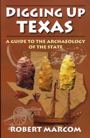 Cover image for the book Digging Up Texas: A Guide to the Archaeology of the State