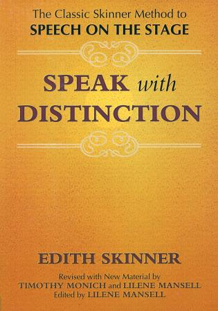 Cover image for the book Speak with Distinction: The Classic Skinner Method to Speech on the Stage, 2007 Edition