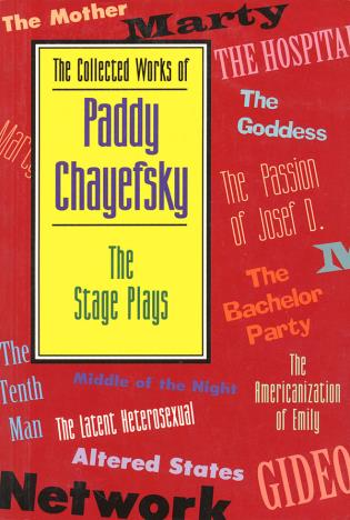 Cover image for the book The Collected Works of Paddy Chayefsky: The Stage Plays