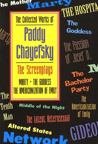 Cover image for the book The Collected Works of Paddy Chayefsky: The Screenplays, Volume 1