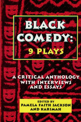 Cover image for the book Black Comedy: 9 Plays: A Critical Anthology with Interviews and Essays