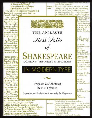 Cover image for the book Applause First Folio of Shakespeare in Modern Type: Comedies, Histories & Tragedies