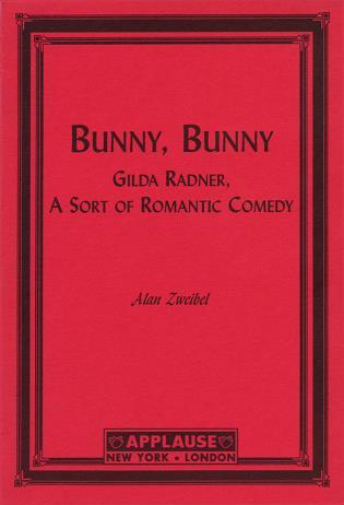 Cover image for the book Bunny, Bunny: Gilda Radner: A Sort of Romantic Comedy (Script)