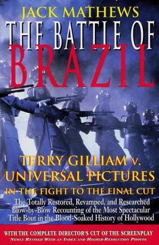 Cover image for the book The Battle of Brazil: Terry Gilliam v. Universal Pictures in the Fight to the Final Cut