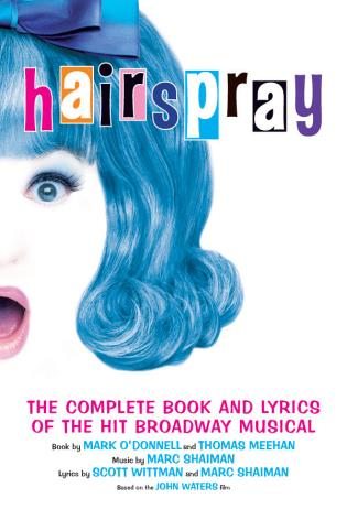 Cover image for the book Hairspray: The Complete Book and Lyrics of the Hit Broadway Musical
