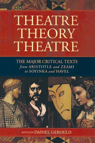 Cover image for the book Theatre/Theory/Theatre: The Major Critical Texts from Aristotle and Zeami to Soyinka and Havel
