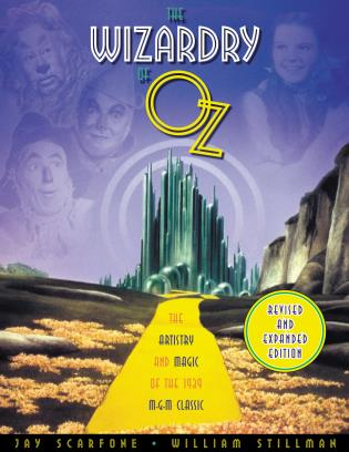 Cover image for the book The Wizardry of Oz: The Artistry and Magic of the 1939 MGM Classic, Revised and Expanded Edition