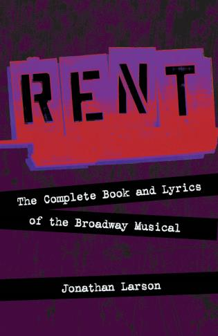 Cover image for the book Rent: The Complete Book and Lyrics of the Broadway Musical