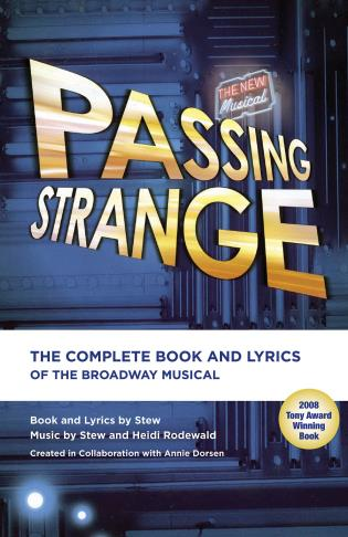 Cover image for the book Passing Strange: The Complete Book and Lyrics of the Broadway Musical