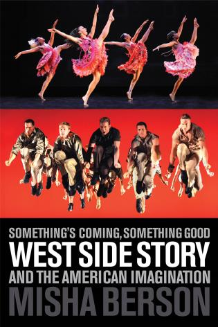 Cover image for the book Something's Coming, Something Good: West Side Story and the American Imagination