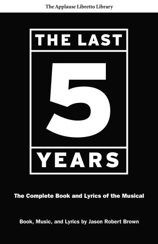 Cover image for the book The Last Five Years: The Complete Book and Lyrics of the Musical