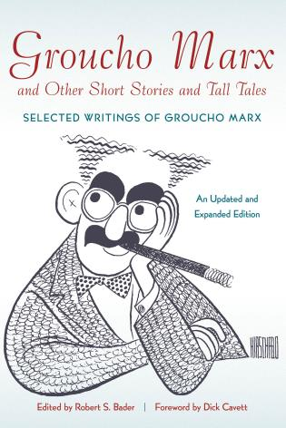 Cover image for the book Groucho Marx and Other Short Stories and Tall Tales: Selected Writings of Groucho MarxÞAn, Updated and Expanded Edition