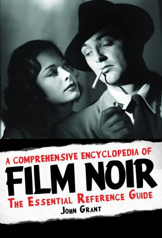 Cover image for the book A Comprehensive Encyclopedia of Film Noir: The Essential Reference Guide