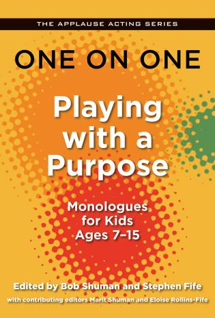 Cover image for the book One on One: Playing with a Purpose: Monologues for Kids Ages 7-15