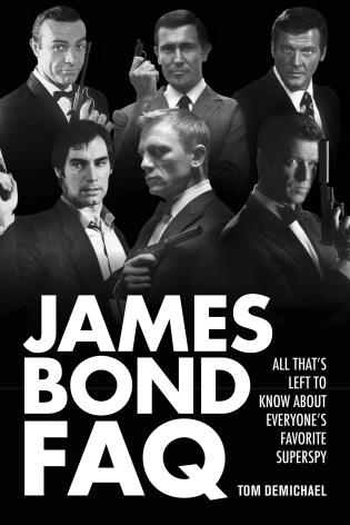 Cover image for the book James Bond FAQ: All That's Left to Know About Everyone's Favorite Superspy
