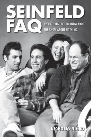 Cover image for the book Seinfeld FAQ: Everything Left to Know About the Show About Nothing