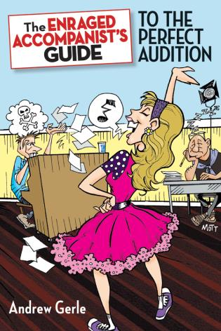 Cover image for the book The Enraged Accompanist's Guide to the Perfect Audition