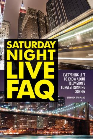 Cover image for the book Saturday Night Live FAQ: Everything Left to Know About Television's Longest Running Comedy