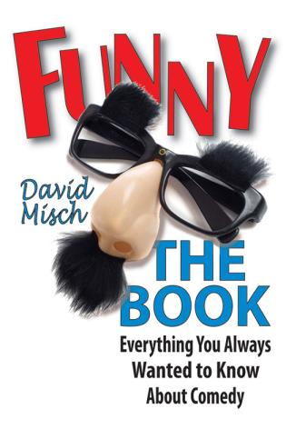 Cover image for the book Funny: The Book: Everything You Always Wanted to Know About Comedy