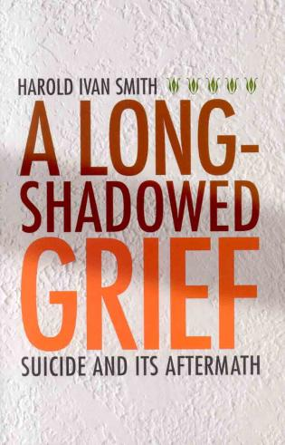 Cover image for the book A Long-Shadowed Grief: Suicide and Its Aftermath