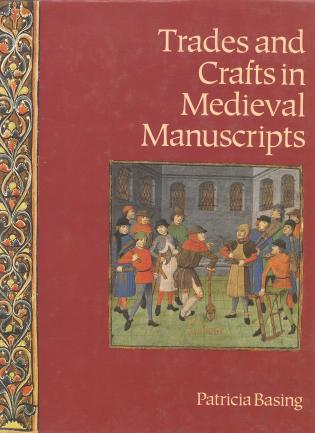Cover image for the book Trades and Crafts in Medieval Manuscripts