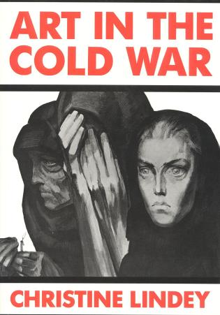 Cover image for the book Art in the Cold War: From Vladivostok to Kalamazoo 1945-1962