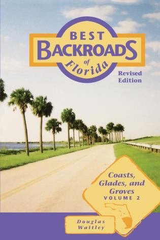 Cover image for the book Best Backroads of Florida: Coasts, Glades, and Groves