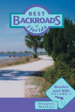 Cover image for the book Best Backroads of Florida: Beaches and Hills