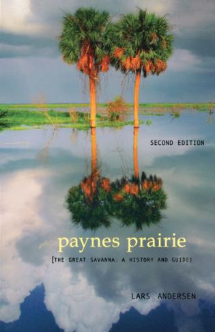 Cover image for the book Paynes Prairie: The Great Savanna: A History and Guide, Second Edition