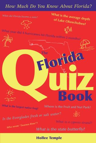 Cover image for the book The Florida Quiz Book: How Much Do You Know about Florida?
